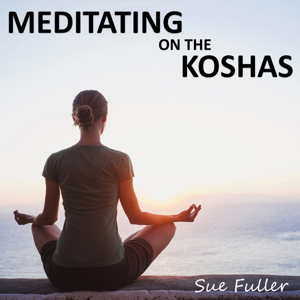 Meditating on the Koshas