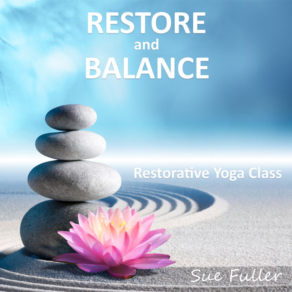 Restore and Balance Restorative Yoga Class