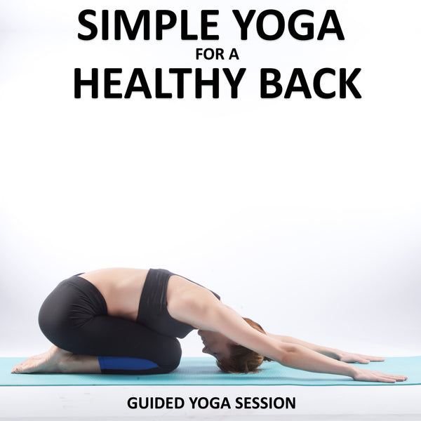 Simple Yoga for a Healthy Back