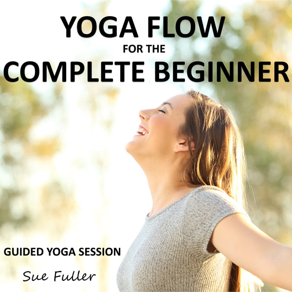 Yoga Flow for the Complete Beginner