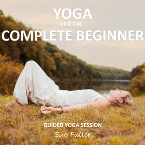 Yoga for the Complete Beginner