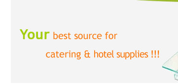 Your Best Source For Catering and Hotel Supplies