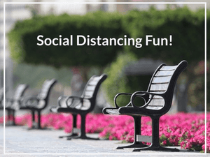 How to Still Have Fun While Social Distancing