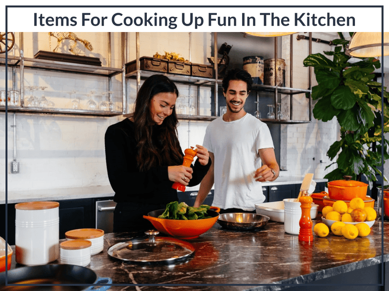 Items For Cooking Up Fun In The Kitchen