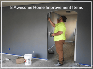 8 Awesome Home Improvement Items
