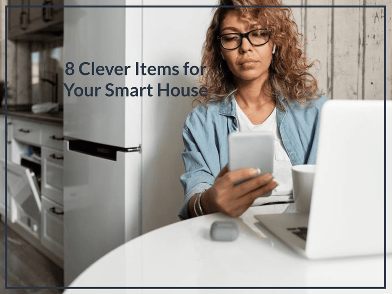 8 Clever Items for Your Smart House