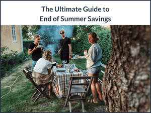 The Ultimate Guide to End of Summer Savings