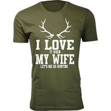 Daily Deals Men's 'I Love It When My Wife Let's Me Go Hunting' T-shirt Shirts & Tops Antler - Military Green / S