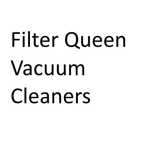 Filter Queen Vacuum Cleaners - Refurbished/Reconditioned - FREE SHIPPING
