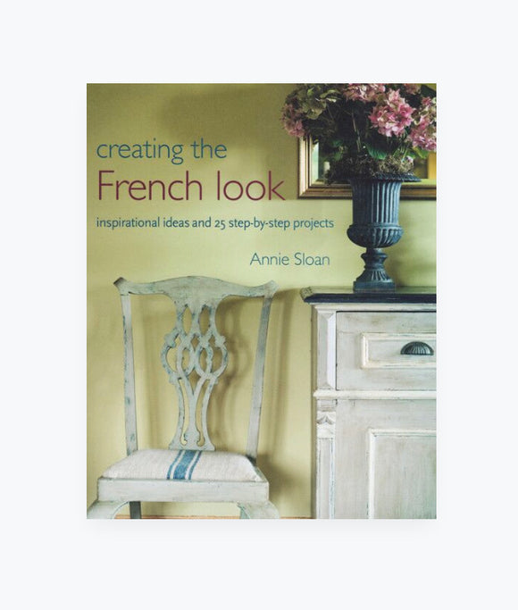 Annie Sloan's Creating the French Look $36