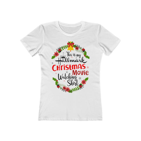 This Is My Hallmark Christmas Movie Watching Inspired  Merry Christmas Gift T Shirt Women's The Boyfriend Tee