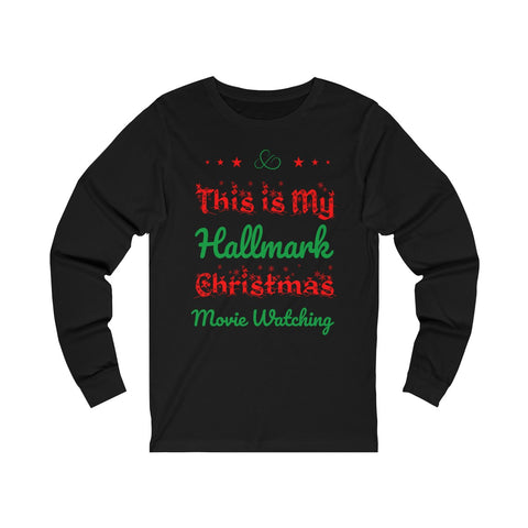 This Is My Hallmark Christmas Movie Watching Shirt Ugly Christmas Long Sleeve Tee