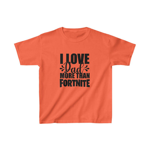 I Love Dad More Than Fortnite T Shirt Kids Heavy Cotton™ Tee