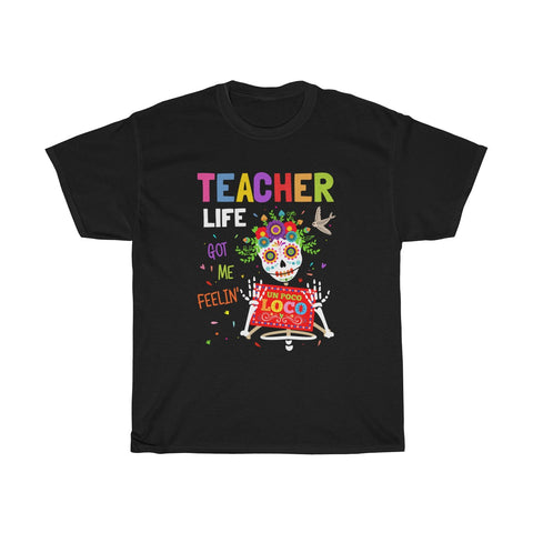 Teacher Life Got Me Feelin Poco Loco Unisex Heavy Cotton Tee