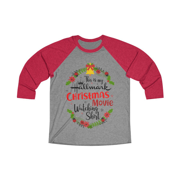This Is My Hallmark Christmas Movie Watching Inspired - Merry Christmas Gift Shirt Tri-Blend 3/4 Raglan Tee