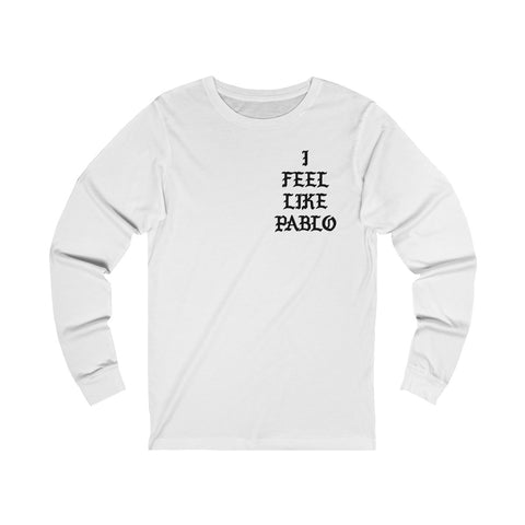I FEEL LIKE PABLO KANYE WEST - I Feel Like Pablo The Real Life Of Pablo MSG Kanye West Long Sleeve Shirt