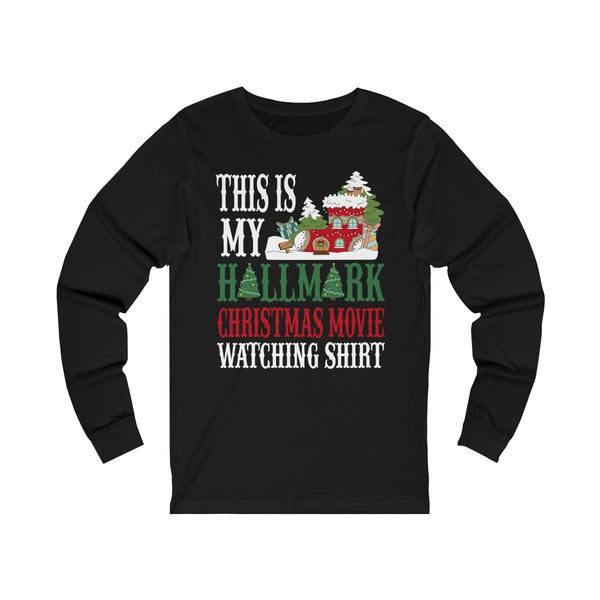 This Is My Hallmark Christmas Movie Watching Shirt Ugly Christmas Unisex Jersey Long Sleeve Tee
