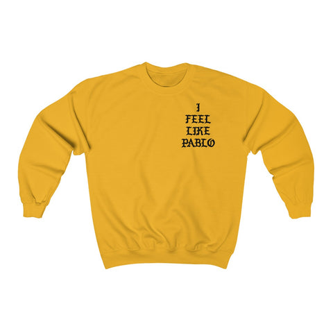 I FEEL LIKE PABLO KANYE WEST Pablo Pablo Pablo Sweater Unisex Heavy Blend™ Crewneck Sweatshirt