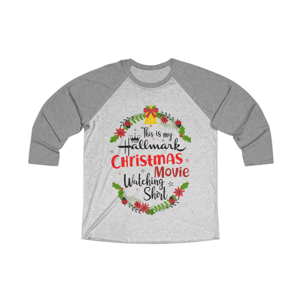 This Is My Hallmark Christmas Movie Watching Inspired - Merry Christmas Gift T Shirt Tri-Blend 3/4 Raglan Tee