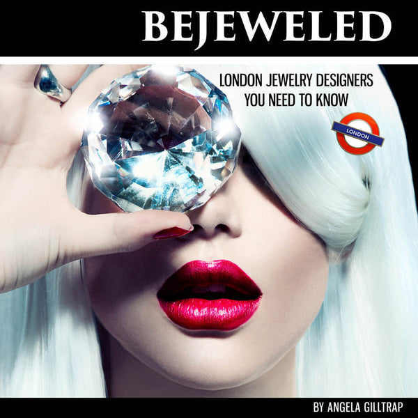 BEJEWELED: London Jewelry Designers You Need to Know