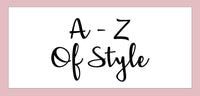 A TO Z OF STYLE – A IS FOR…
