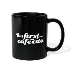 But First... Un Cafecito Mug - black