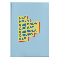 Hey, Hola Hardcover Journal