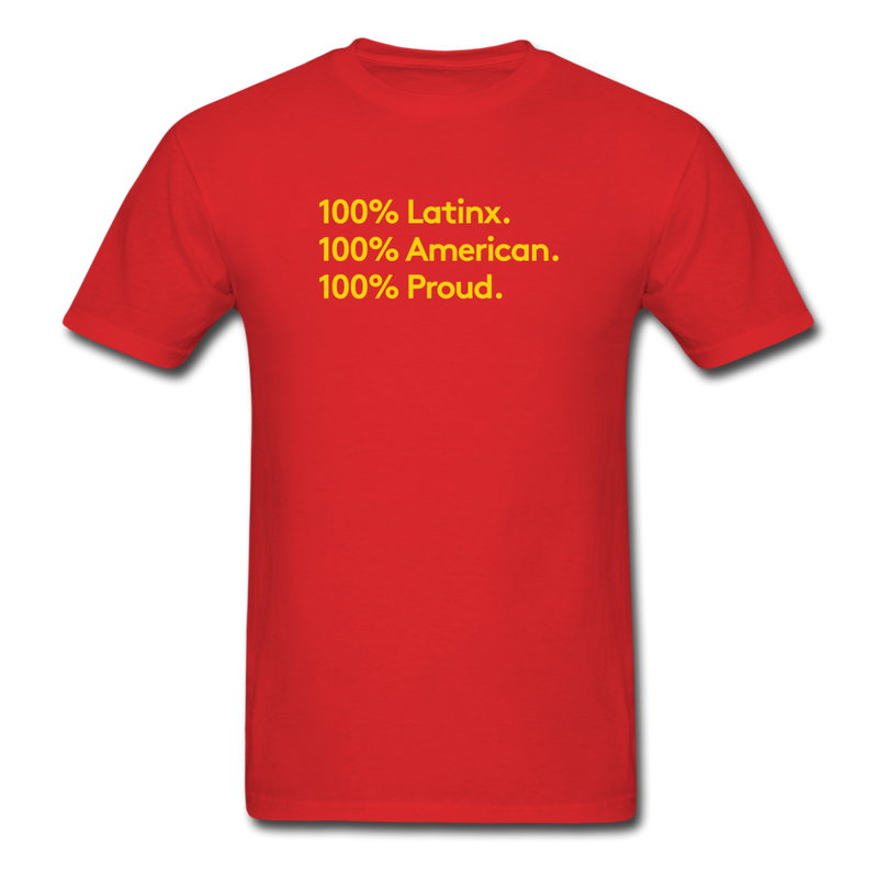 100% Latinx. 100% American. 100% Proud. T-Shirt Red - red