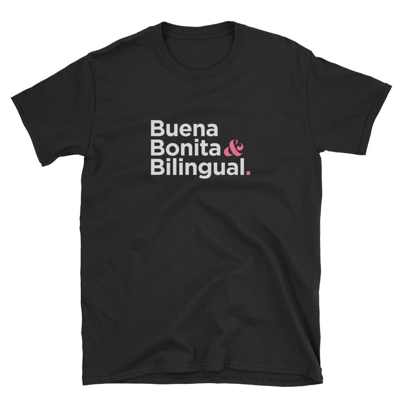 Buena, Bonita & Bilingual T-Shirt Black