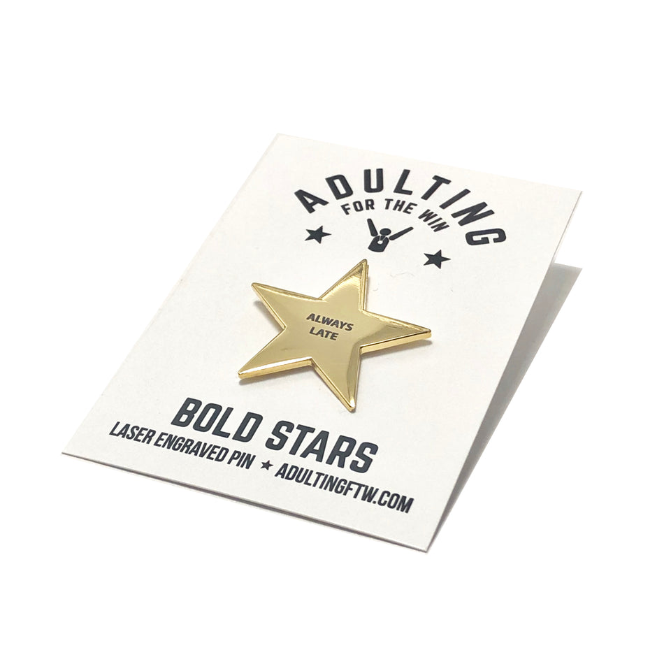 Always Late - Bold Star Pin