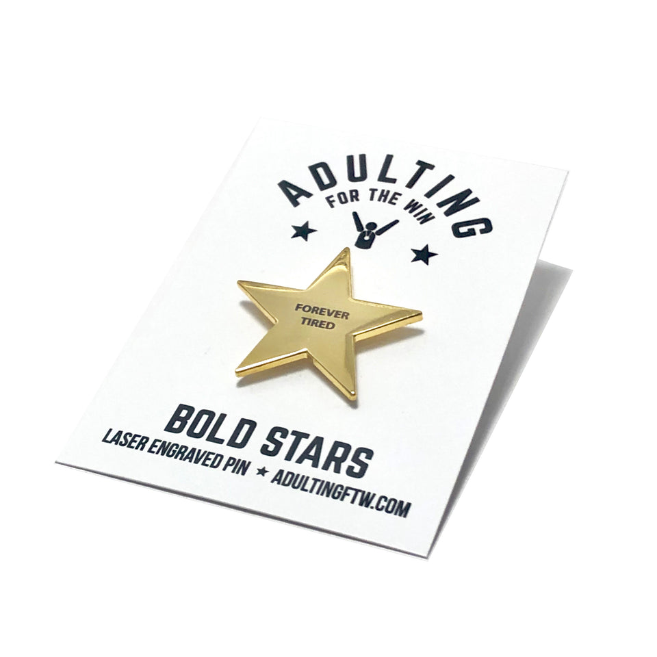 Forever Tired - Bold Star Pin