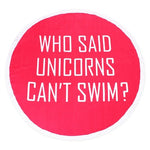 Unicorn Can`t Swim Beach Towel