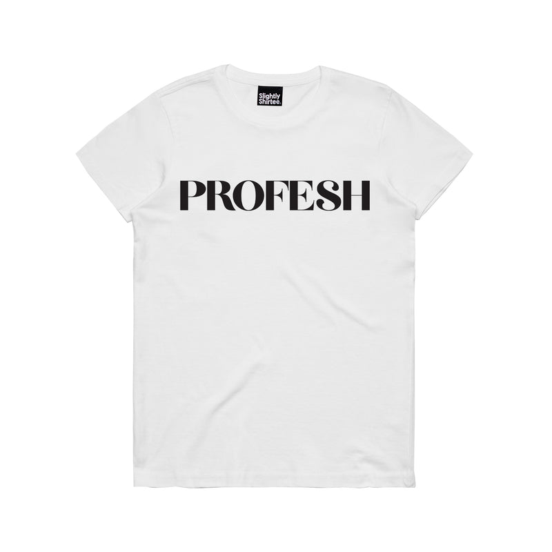 Slightly Shirtee Profesh Ladies Tee