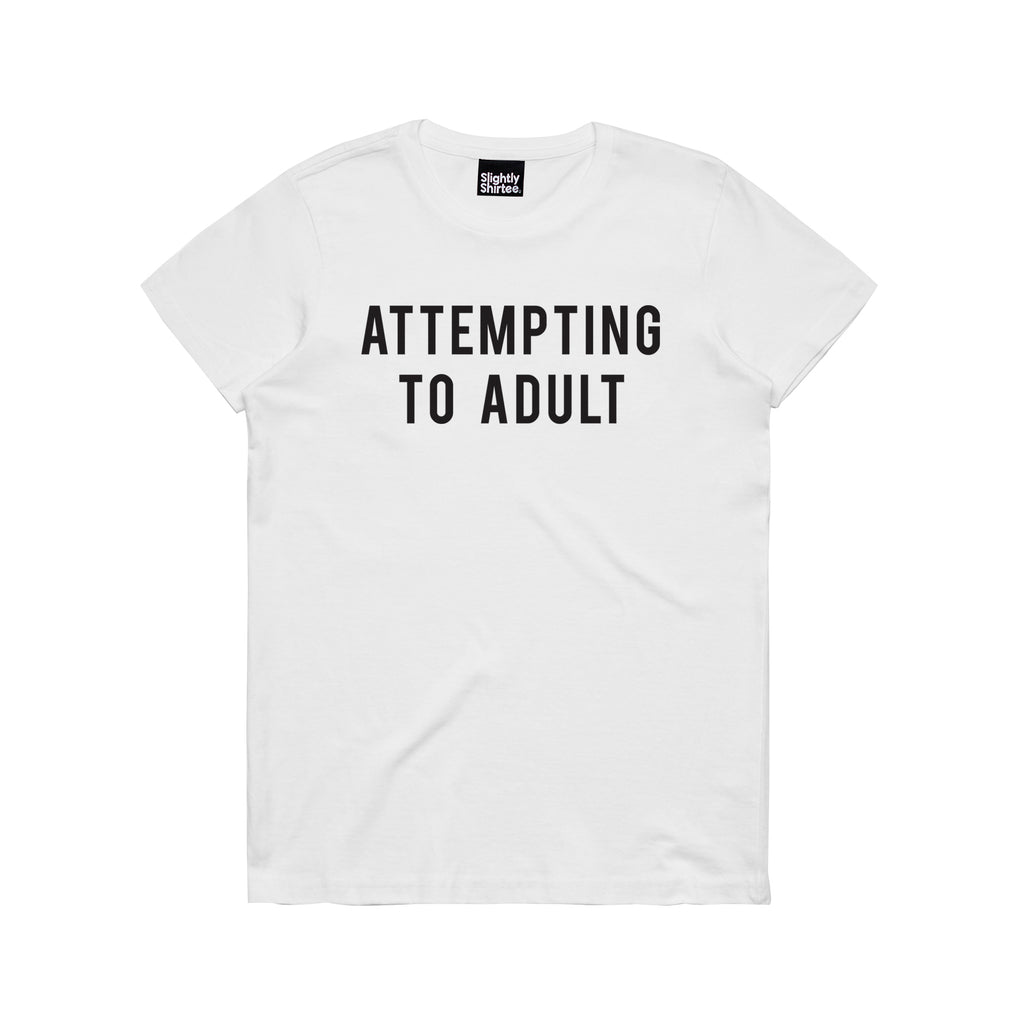 Slightly Shirtee Attempting to Adult Slogan Tee