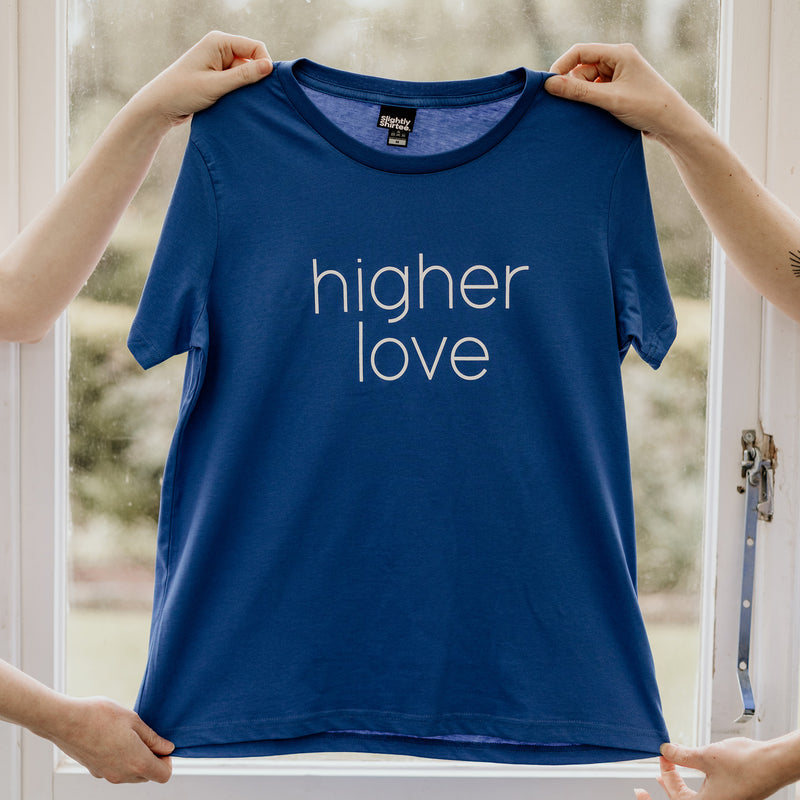 Higher Love - CHARITY TEE