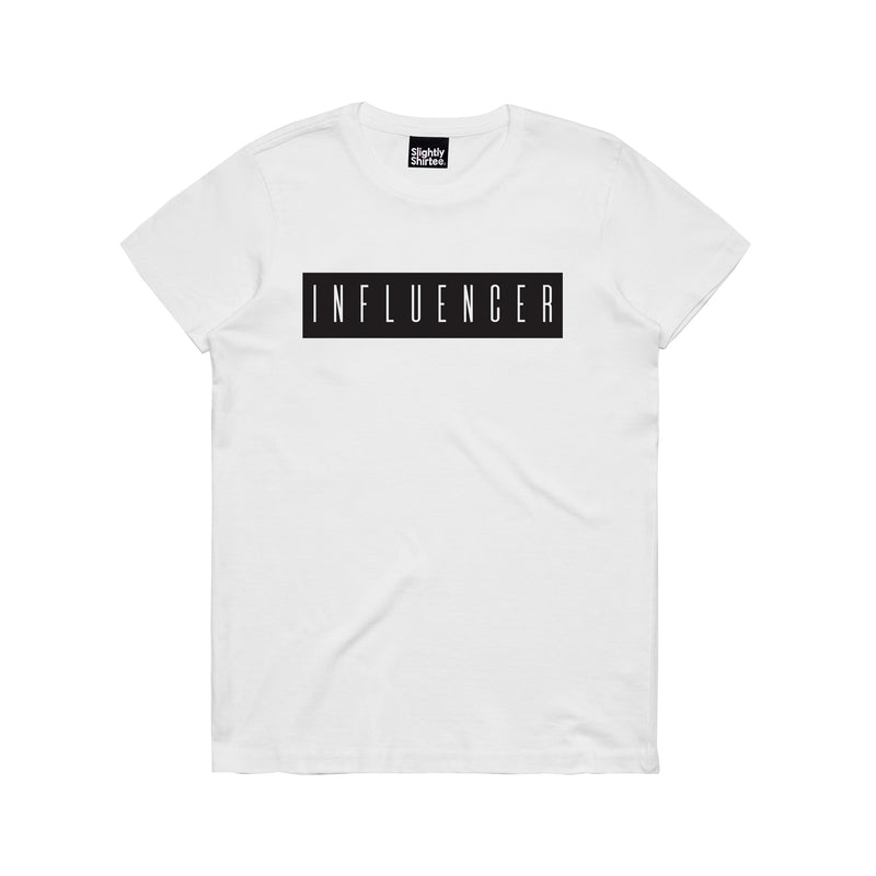 Slightly Shirtee Influencer Slogan Tee