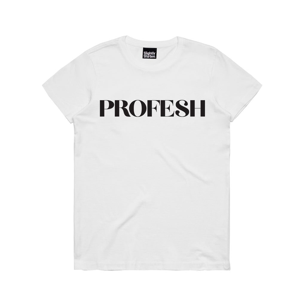 Slightly Shirtee Profesh Slogan Tee