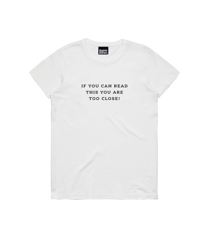 Too Close tee (White)
