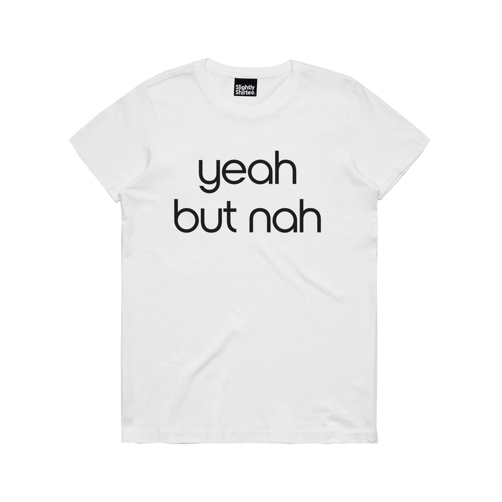 Slightly Shirtee Yeah but Nah Slogan Tee