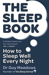 Recommended reading - The Sleep Book: How to Sleep Well Every Night by Dr Guy Meadows