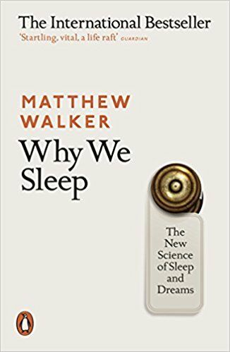 Recommended reading - Why We Sleep by Matthew Walker