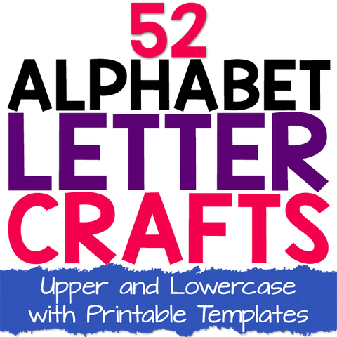 52 Alphabet Letter Crafts for Kids with Printable Templates