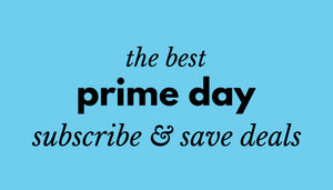 Prime Day Subscribe & Save Deal
