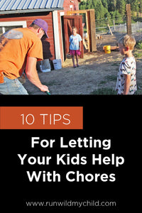 10 Tips for Letting Your Kids Help with Chores