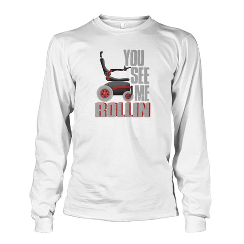 You See Me Rollin Long Sleeve - JustMobilityScooters.com