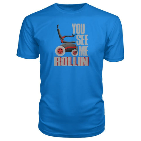 Image of You See Me Rollin Premium Tee - JustMobilityScooters.com