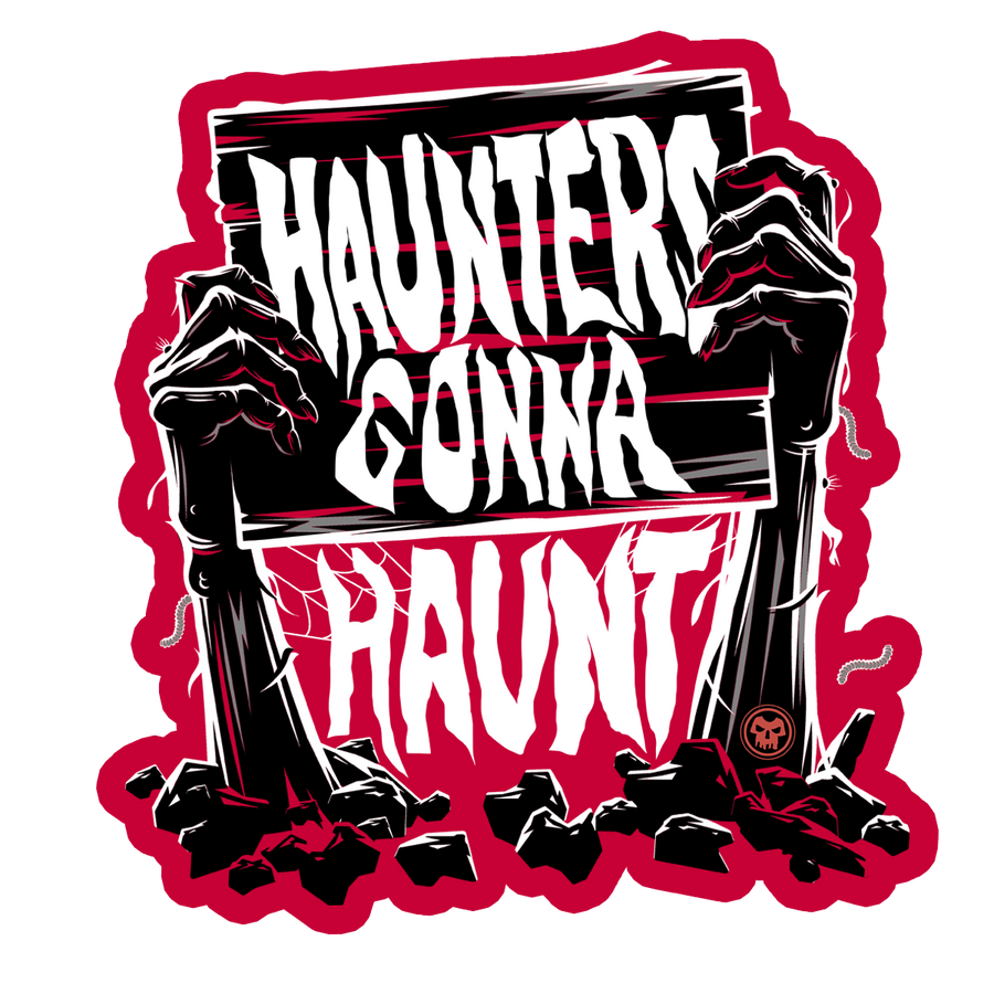 Haunters Gonna Haunt Sticker - Haunt Shirts