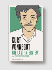 Kurt Vonnegut: The Last Interview