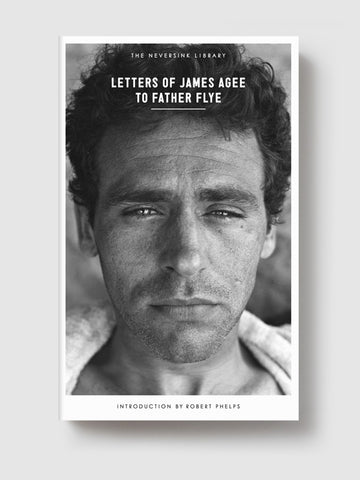The Letters of James Agee to Father Flye