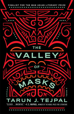 The Valley of Masks by Tarun J. Tejpal